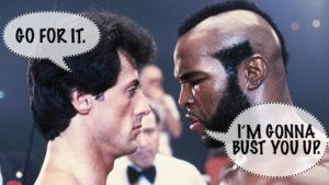 Rocky III You ain't so bad